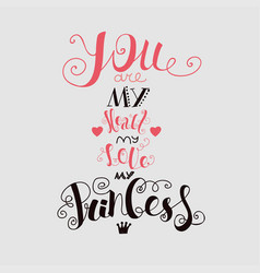 you are my heart my love my princess vector image