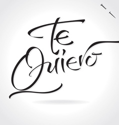 Te quiero original custom hand lettering vector