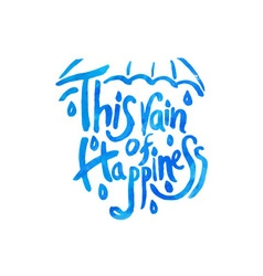 This rain of happiness - hand drawn quotes vector