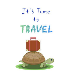 it s time to travel turtle goes on a trip with a vector image