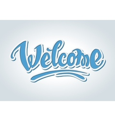 Welcome hand drawn lettering vector image