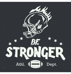 Be stronger american football hand-lettering vector