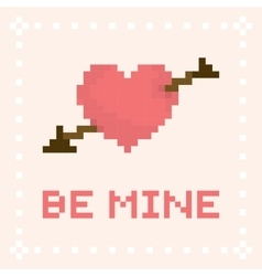 Pixel art be mine valentines day card vector image