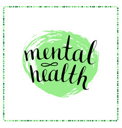 Calligraphic poster - mental health vector