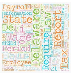 Payroll delaware unique aspects of delaware vector