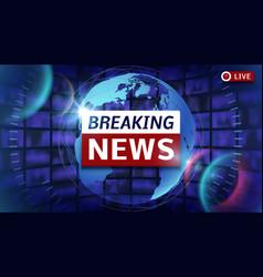 Breaking news broadcast futuristic vector