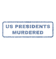 us presidents murdered textile stamp vector image vector image