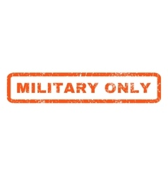 Military only rubber stamp vector