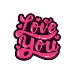 Love you hand drawn lettering phrase isolated on vector