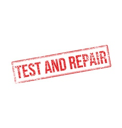 Test and repair red rubber stamp on white vector