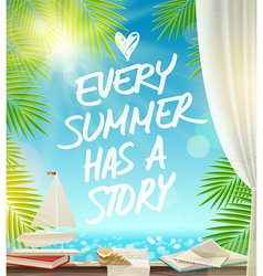 Every summer has a story - summer vacation design vector image vector image