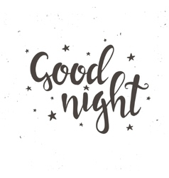 Good Night Hand drawn typography poster vector image vector image