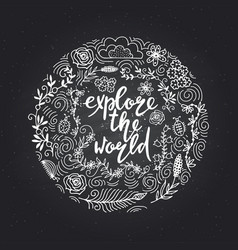 hand drawn themed phrases explore the world vector image