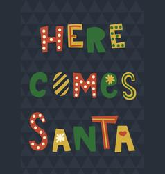 here comes santa vector image vector image