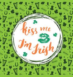 Kiss me im irish st patricks day greeting card vector