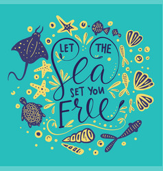 Let the sea set you free lettering card vector