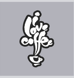 I love coffee white calligraphy lettering vector