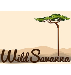 Wild savanna with tree in the field vector