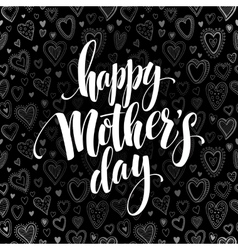 Happy mothers day chalkboard greeting calligraphy vector