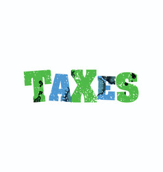 Taxes concept colorful stamped word vector