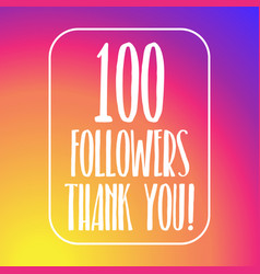 100 followers thank you hundred followers online vector image