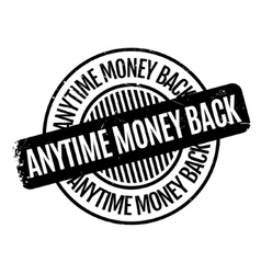 Anytime money back rubber stamp vector