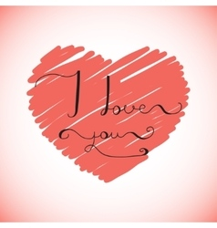 I love you - original hand lettering on red heart vector