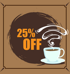 Banner coffee 25 off image vector