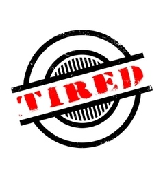 Tired rubber stamp vector