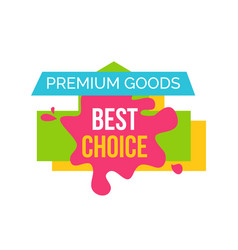 premium goods best choice vector image vector image