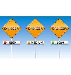 Danger - high medium low traffic board vector image