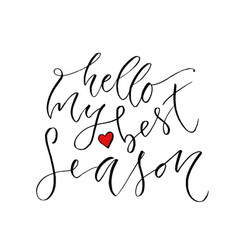 Hello my best season modern calligraphy design vector