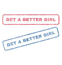 get a better girl textile stamps vector image vector image
