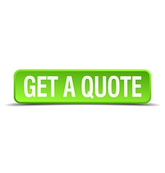 Get a quote green 3d realistic square isolated vector