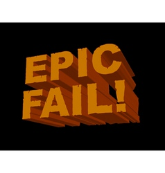 Epic fail 3d vector