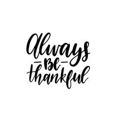 always be thankful lettering vector image vector image