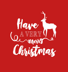 Christmas text quote typography deer vector