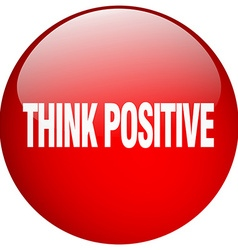 Think positive red round gel isolated push button vector