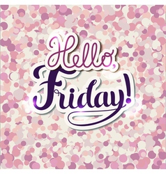 Hello Friday vector image