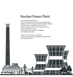 Silhouette nuclear power plant and text vector