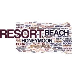 Best honeymoon resorts text background word cloud vector