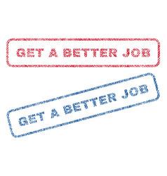 Get a better job textile stamps vector