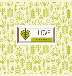 love nature logo on seamless pattern with leaves vector image vector image
