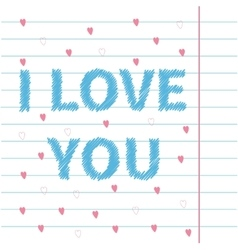 I love you scribble effect text on lined paper vector