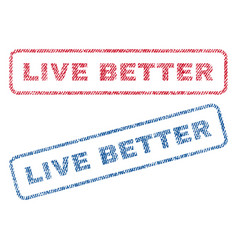 Live better textile stamps vector