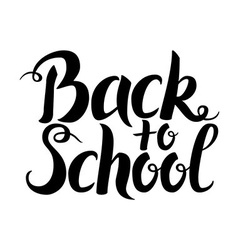 Black Back to School Lettering over White vector image vector image