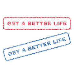 Get a better life textile stamps vector