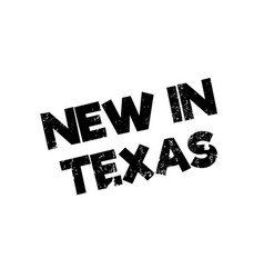 New in texas rubber stamp vector