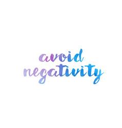 Avoid negativity watercolor hand written text vector