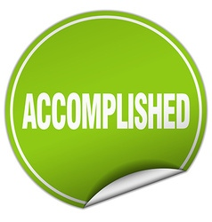 Accomplished round green sticker isolated on white vector